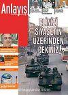 Anlayış/Temmuz 2009 Aylık Siyaset, Ekonomi, Toplum Dergisi Elinizi Siyasetin Üzerinden Çekiniz!