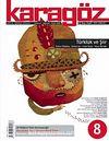 Karagöz Şiir ve Temaşa Dergisi Sayı:8 Temmuz-Ağustos-Eylül 2009
