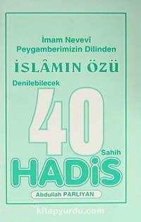 Peygamberimizin Dilinden İslamın Özü Denilebilecek 40 Sahih Hadis - İmam Nevevi pdf epub