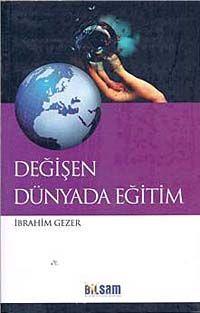 Değişen Dünyada Eğitim - İbrahim Gezer pdf epub