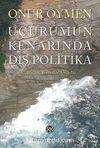 Uçurumun Kenarında Dış Politika & Eleştiriler, Yorumlar, Uyarılar...