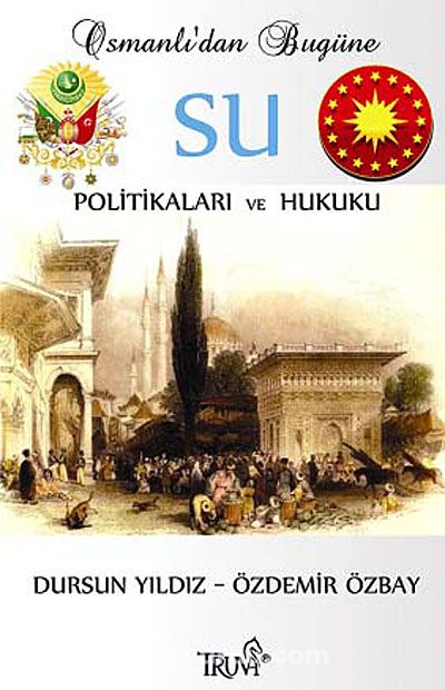 Osmanlı'dan Bugüne Su Politikaları ve Hukuku - Özdemir Özbay pdf epub