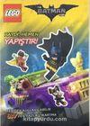 Lego The Batman Movie Haydi Hemen Yapıştır!
