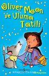 Oliver Moon ve Uluma Tatili