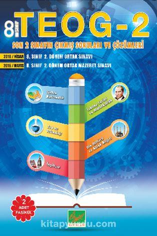 8. Sınıf TEOG– 2 Son 2 Sınavın Çıkmış Soruları ve Ayrıntılı Çözümleri