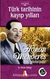 Adnan Menderes Nasıl Öldürüldü? & Türk Tarihinin Kayıp Yılları