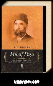Münif Paşa & Batılılaşma Sürecinde Çok Yönlü Bir Osmanlı Aydını