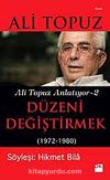 Düzeni Değiştirmek (1972-1980) / Ali Topuz Anlatıyor -2