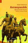 Avrasyacılık & Mukayeseli Bir Okuma - Türkiye Ve Rusya Örneği
