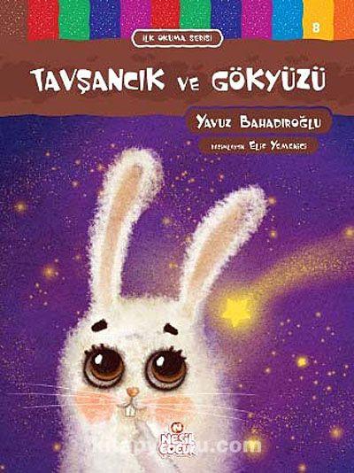 Tavşancık ve Gökyüzü / İlk Okuma Serisi - Yavuz Bahadıroğlu pdf epub