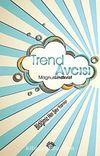 Trend Avcısı & Bildiğimiz Her Şey Yanlış