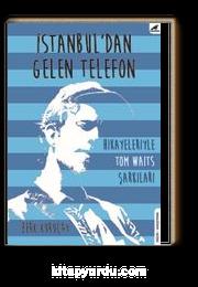 İstanbul'dan Gelen Telefon & Hikayeleriyle Tom Waits Şarkıları
