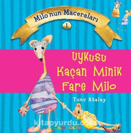 UykusuKaçan Minik Fare Milo / Milonun Maceraları 1 - M. Tunç Atalay pdf epub
