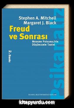 Freud ve Sonrası & Modern Psikanalitik Düşüncenin Tarihi