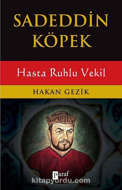 Sadeddin Köpek & Hasta Ruhlu Vekil