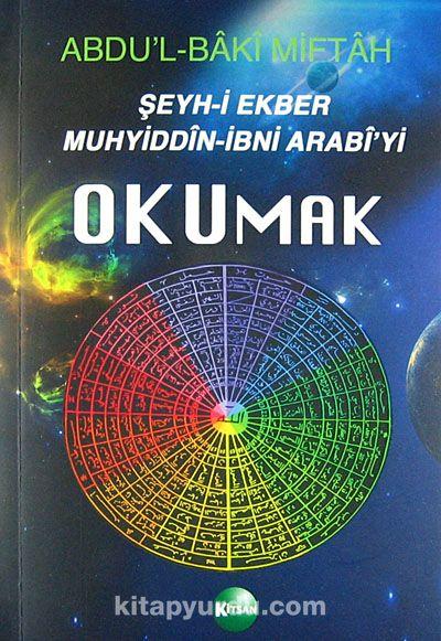 Şeyh-i Ekber Muhyiddin İbni Arabi'yi Okumak