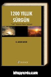 """1200 Yıllık Sürgün & """"Türk"""" Sözünün Hazin Serüveni"""