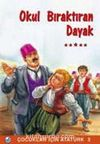 Okulu Bıraktıran Dayak / Çocuklar İçin Atatürk