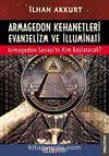 Armagedon Kehanetleri Evanjelizm ve İlluminati & Armagedon Savaşı'nı Kim Başlatacak?