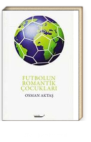 Futbolun Romantik Çocukları