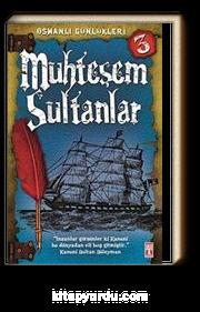 Muhteşem Sultanlar / Osmanlı Günlükleri -3