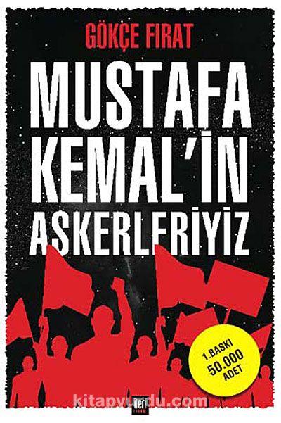 Mustafa Kemal in Askerleriyiz (Ciltli)