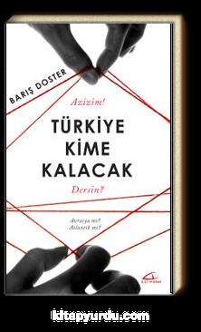 Türkiye Kime Kalacak & Avrasya Mı Atlantik Mi?