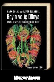Beyin ve İç Dünya & Öznel Deneyimin Sinirbilimine Giriş