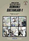 Osmanlı Sultanları 1 (6 Kitap) / Osman Gazi'den Sultan İkinci Murad'a (Çizgi Roman )