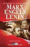 Marx, Engels, Lenin & Üç Devrimci, Üç Lider, Üç İnsan
