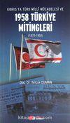 Kıbrıs'ta Türk Milli Mücadelesi ve 1958 Türkiye Mitingleri (1878-1958)
