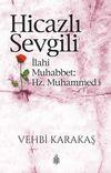 Hicazlı Sevgili & İlahi Muhabbet: Hz. Muhammed