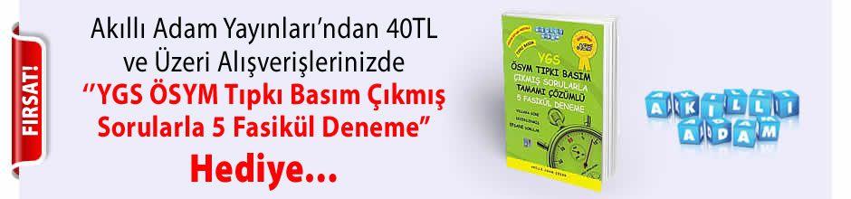 """Akıllı Adam Yayınları'ndan 40TL ve Üzeri Alışverişlerinizde '' YGS ÖSYM Tıpkı Basım Çıkmış Sorularla 5 Fasikül Deneme """" Hediye..."""