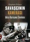 Savaşçının Kamerası  & Akira Kurosawa Sineması