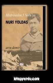 Medreseden 5 Nolu'ya Nuri Yoldaş