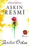 Aşkın Resmi & Bir Kayıp Gül Romanı