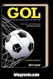 Gol & Top Ağlarla Şans Eseri Buluşmuyor (İmkansızı Hedefleyenlere Barcelona Modeli)