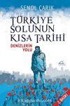 Türkiye Solunun Kısa Tarihi & Denizlerin Yolu