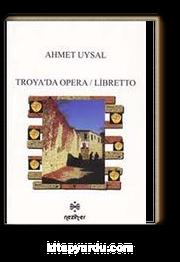 Troya'da Opera Libretto