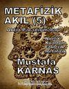 Metafizik Akıl -5