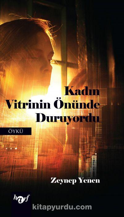 Kadın Vitrinin Önünde Duruyordu - Zeynep Yenen pdf epub