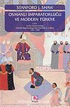 Osmanlı İmparatorluğu ve Modern Türkiye (1 Cilt)