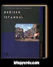 Değişen İstanbul&19. Yüzyılda Osmanlı Başkenti (3-D-10)