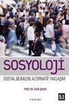 Sosyoloji-Sosyal Bilimlere Alternatif Bir Yaklaşım