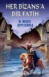Her Bizansa Bir Fatih / Kültür Dizisi 2