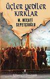 Üçler Yediler Kırklar / Dünki Türkiye Dizisi 6. Kitap