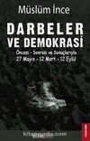 Darbeler ve Demokrasi & Öncesi Sonrası ve Sonuçlarıyla 27 Mayıs - 12 Mart - 12 Eylül