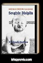Sevgiyle Disiplin- Doğumdan Yirmi Bir Yaşa Kadar