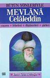 Mevlânâ Celâleddin / Bütün Yönleriyle