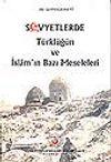 Sovyetlerde Türklüğün ve İslam'ın Bazı Meseleleri